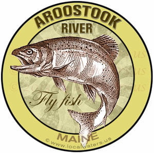 Aroostook River Maine Fly fish Maine